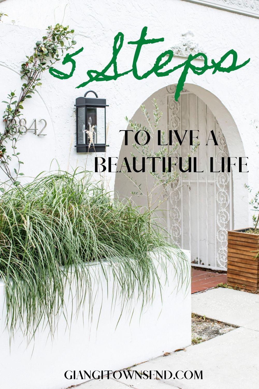 5 Steps To Live A Beautiful Life