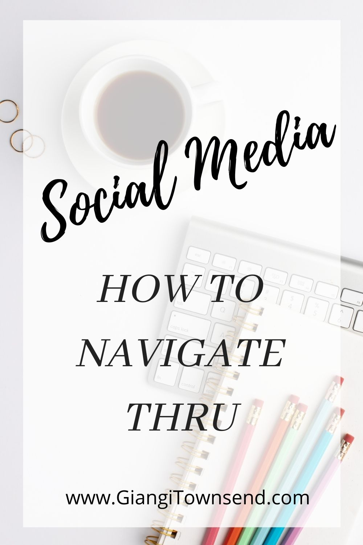 social media: how to navigate thru