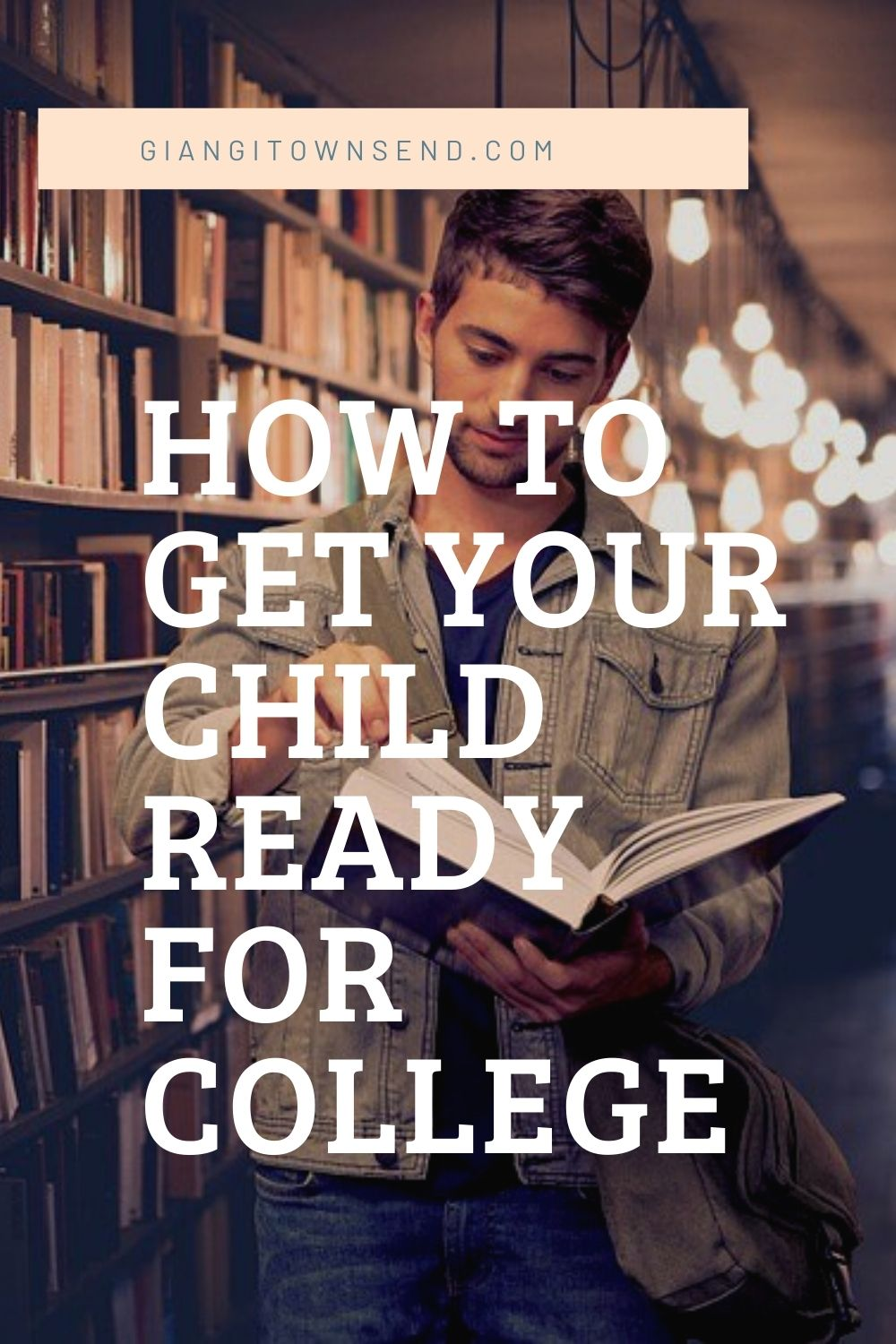 how to get your child ready for college