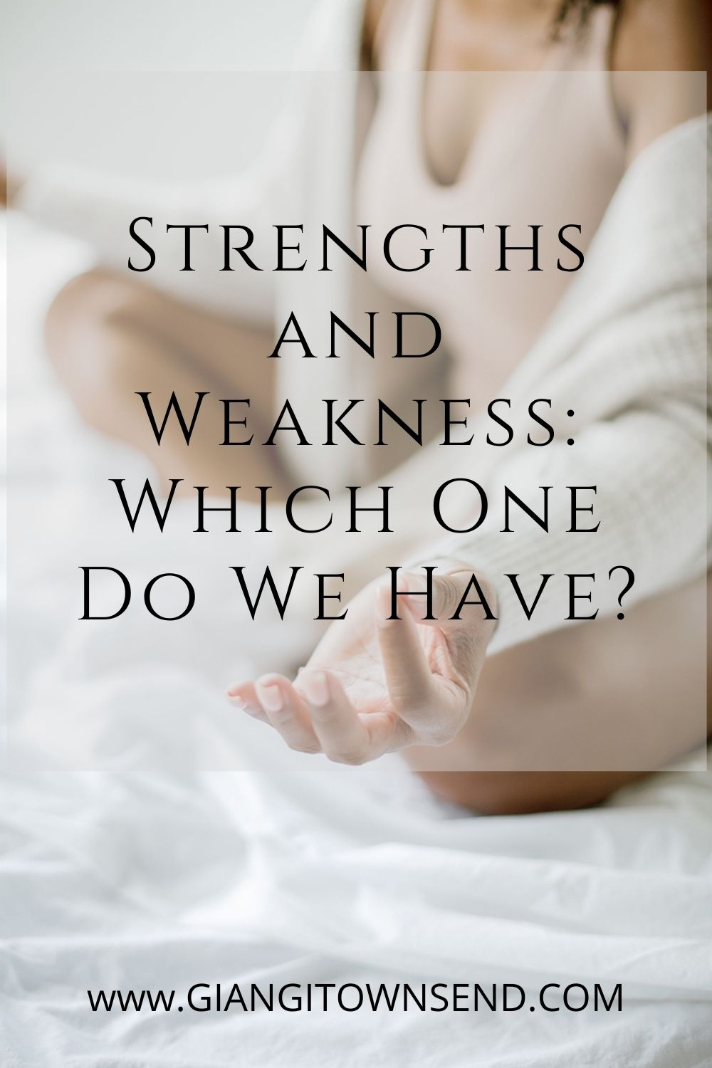 Strengths and weaknesS: which one do we have?